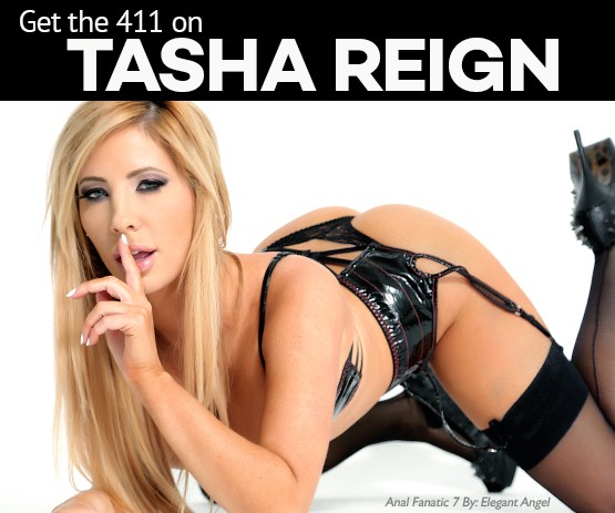 Get the 411 on Tasha Reign.