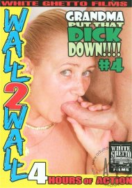 Grandma Put That Dick Down!!!! #4 Porn Video