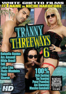 Tranny Threeways 6 Porn Movie
