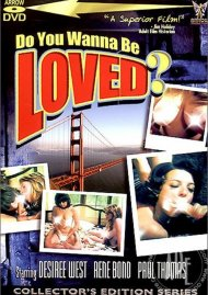 Do You Wanna Be Loved? Porn Movie