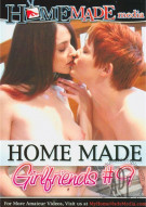 Home Made Girlfriends Vol. 9 Porn Movie