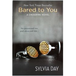 Bared to You: A Crossfire Novel (Book 1) Sex Toy