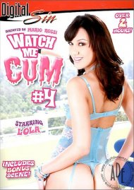 Watch Me Cum #4 Porn Movie