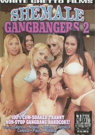 Shemale Gangbangers 2 Porn Movie