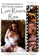 """Femorg: Lori Rivers """"Raw"""" Porn Video"""