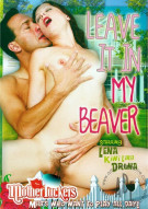 Leave It In My Beaver Porn Movie