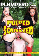 Pulped & Squeezed Porn Movie