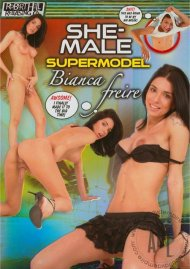 She-Male Supermodel: Bianca Freire Porn Video