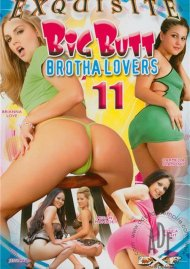 Big Butt Brotha Lovers 11 Porn Movie