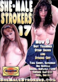 She-Male Strokers 17 Porn Movie