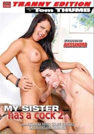 My Sister Has A Cock 2 Porn Movie