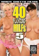 40 Fucking MILFs 5 Porn Movie
