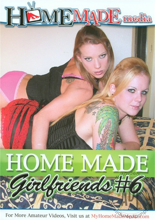 Home Made Girlfriends Vol. 6