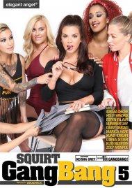Squirt Gangbang Vol. 5 Porn Video
