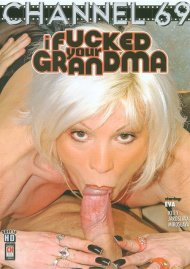 I Fucked Your Grandma Porn Movie