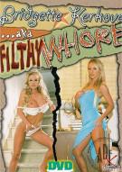 Bridgette Kerkove AKA Filthy Whore Porn Movie