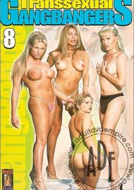 Transsexual Gang Bangers 8 Porn Movie