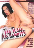 Tag Team Ass Bandits Porn Movie