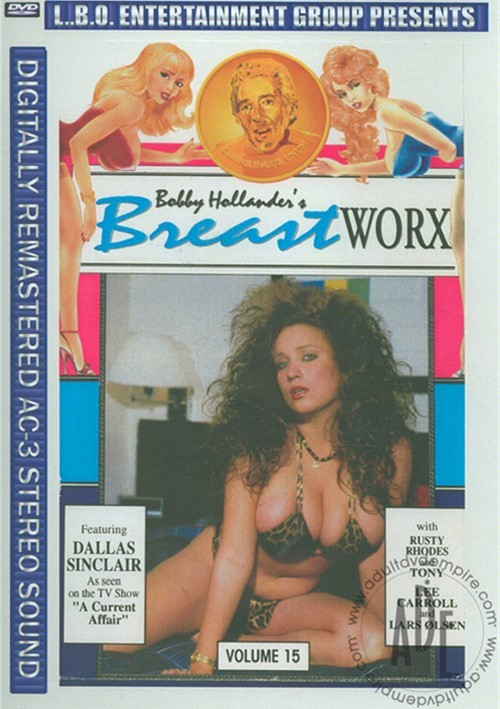 Bobby Hollander's Breast Worx Vol. 15 Big Boobs 2010 All Sex