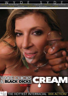Very Best Of White Chicks & Black Dicks Volumes 1-5, The: Cream Porn Movie