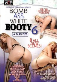 Bomb Ass White Booty 6 Porn Movie