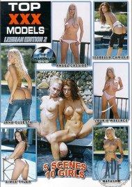 Top XXX Models Lesbian Edition 2 Porn Movie
