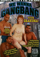 We Wanna Gangbang Your Grandma! Porn Movie