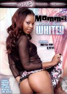Momma Wants Sum Whitey Porn Movie