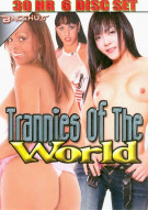 Trannies Of The World Porn Movie