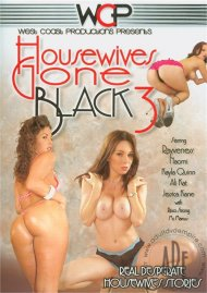 Housewives Gone Black 3 Porn Movie