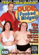Dude, I Fucked A Midget! Porn Movie