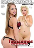 Foursomes Or Moresomes Vol. 7 Porn Movie