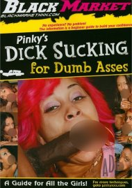 Pinkys Dick Sucking For Dumb Asses Porn Movie