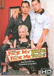 Wanna Fuck My Wife Gotta Fuck Me Too 5 Porn Movie