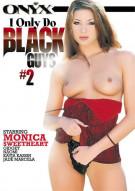 I Only Do Black Guys #2 Porn Movie