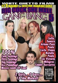 Big Cock She Male Gang Bang 5 Porn Movie