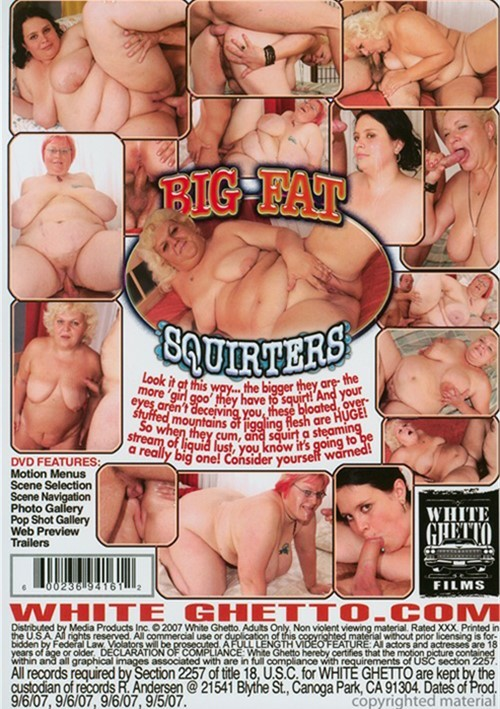 Big Fat Squirters 106