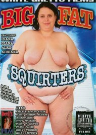 Big Fat Squirters Porn Video