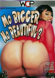 Mo Bigger Mo Beautiful 2 Porn Video