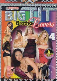 Big Tit Brotha Lovers 4 Porn Movie