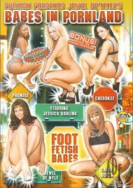 Babes In Pornland: Foot Fetish Babes Porn Movie