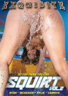 So You Think You Can Squirt Vol. 2 Porn Movie