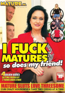 I Fuck Matures So Does My Friend! Porn Movie