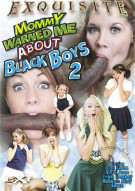 Mommy Warned Me About Black Boys 2 Porn Video