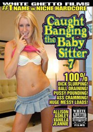 Caught Banging The Baby Sitter 7 Porn Movie