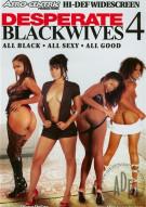 Desperate Black Wives 4 Porn Movie