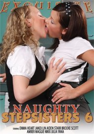 Naughty Stepsisters 6 Porn Movie