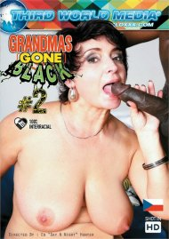 Grandmas Gone Black #2 HD porn video from Third World Media.