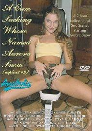 Cum Sucking Whore Named Aurora Snow, A Porn Movie