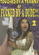 Touched By A Tranny & Fucked By A Dude!!! 2 Porn Movie